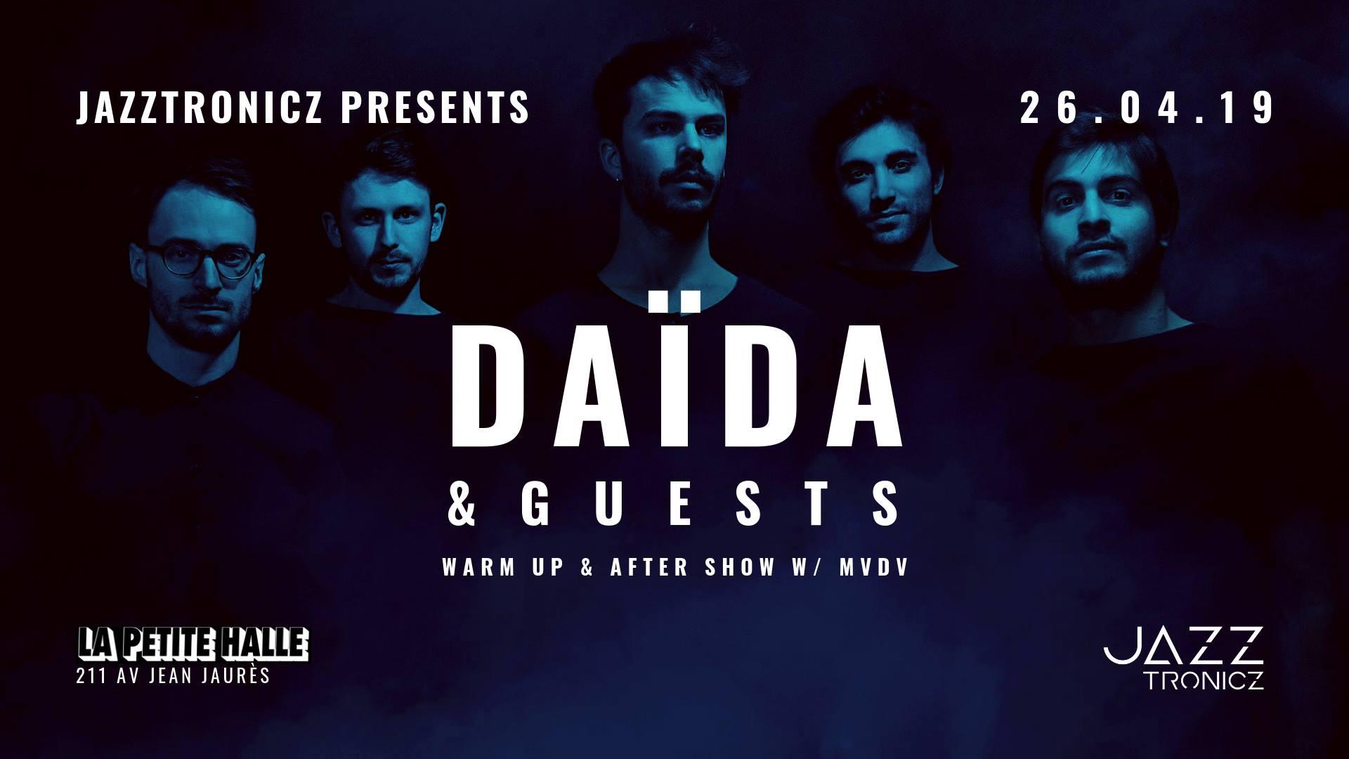 Jazztronicz w/ Daïda & Guests + MVDV (DJ SET)