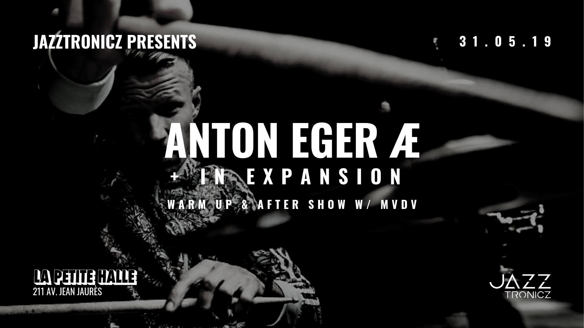 Jazztronicz presents Anton Eger Æ + In Expansion à La Petite Halle le 31 mai 2019